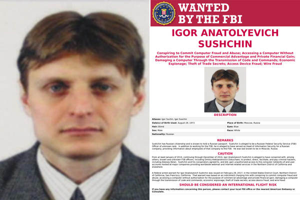 "The FBI issued a series of ""wanted"" posters for Russians accused of cybercrimes Wednesday, including Igor Anatolyevich Sushchin, who is alleged to be a Russian Federal Security Service (FSB) officer."
