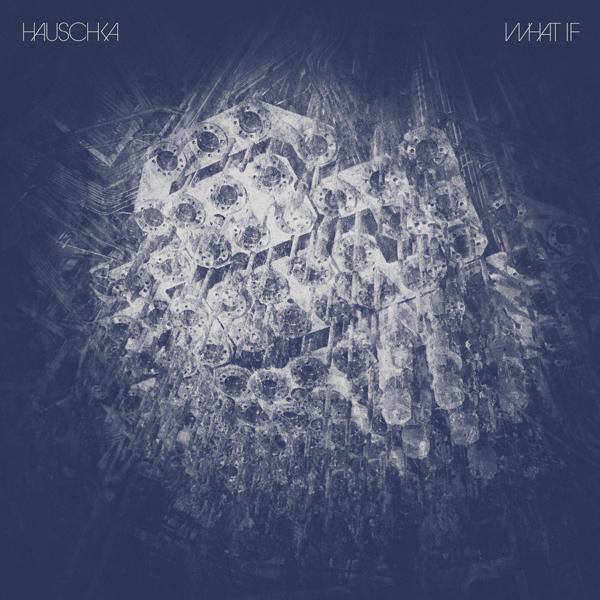 Hauschka: <em>What If</em>