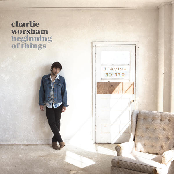 Charlie Worsham: <em>Beginning Of Things</em>
