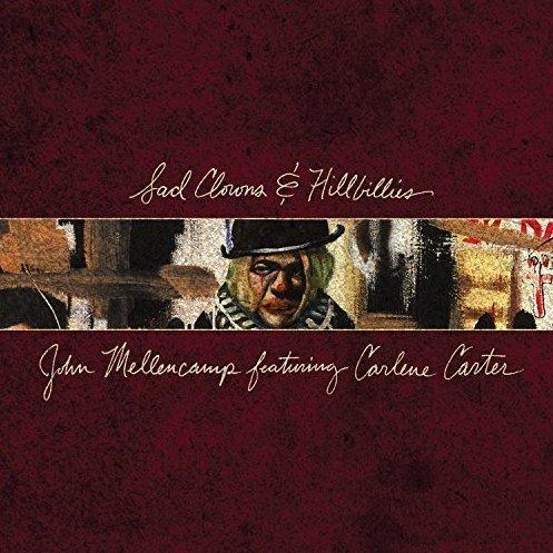 John Mellencamp: <em>Sad Clowns & Hillbillies</em>