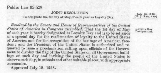 From the Government Printing Office, the law passed in 1958 annually designating May 1 as Loyalty Day.