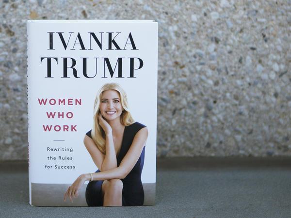 <em>Women Who Work</em> by Ivanka Trump