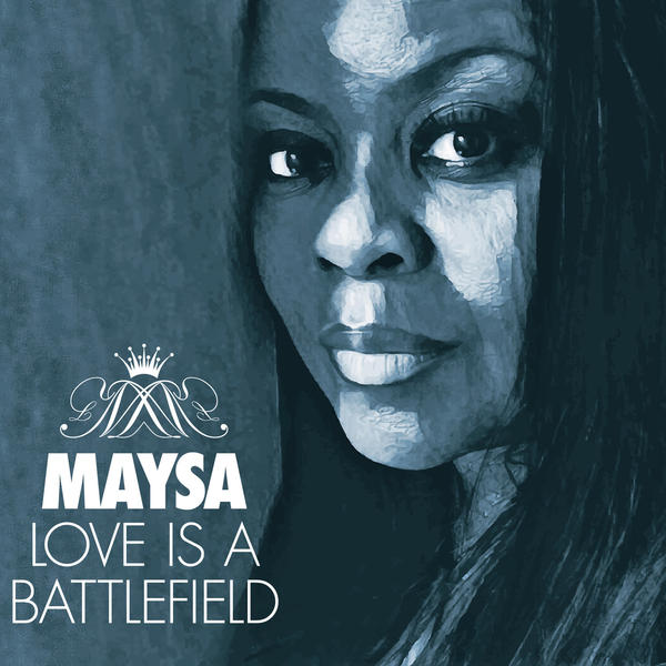 Maysa, <em>Love Is A Battlefield</em>