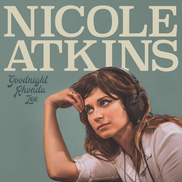 Nicole Atkins, <em>Goodnight Rhonda Lee</em>.