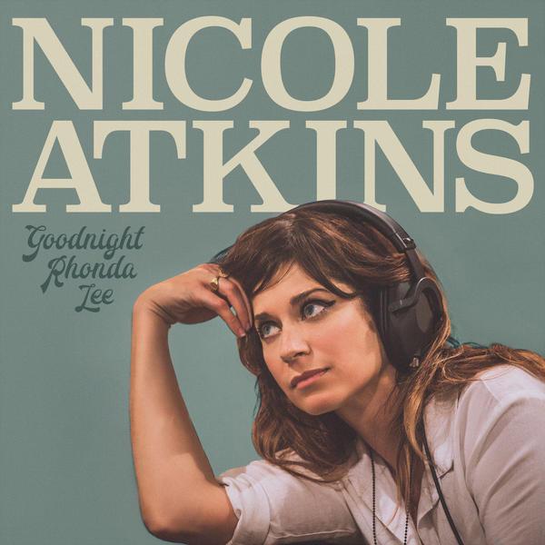 Nicole Atkins, <em>Goodnight Rhonda Lee</em>.
