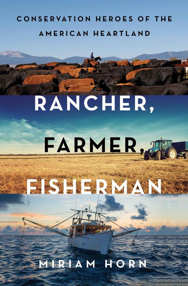 "Miriam Horn's book ""Rancher, Farmer, Fisherman."""