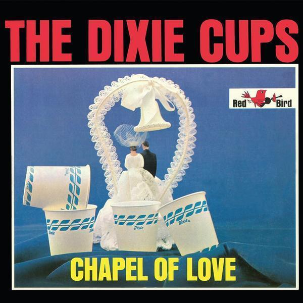 The Dixie Cups, <em>Chapel of Love</em>.