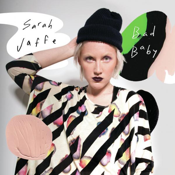 Sarah Jaffe, <em>Bad Baby.</em>