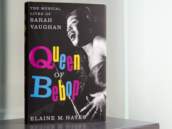 Queen of Bebop: The Musical Lives of Sarah Vaughan, by Elaine M. Hayes.