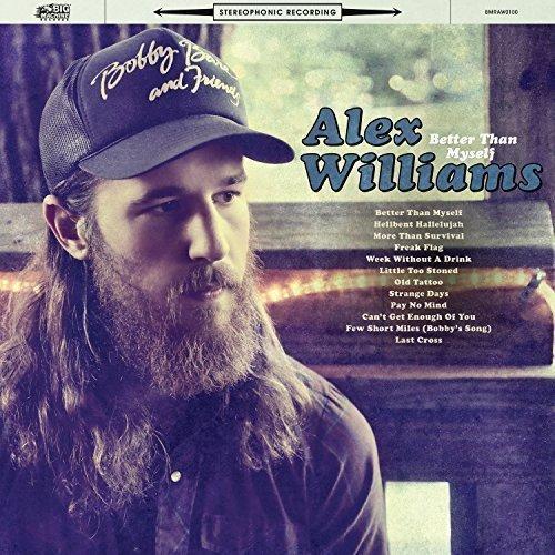 Alex Williams, <em>Better Than Myself.</em>