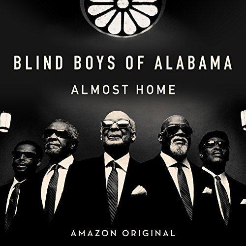 Blind Boys of Alabama, <em>Almost Home.</em>