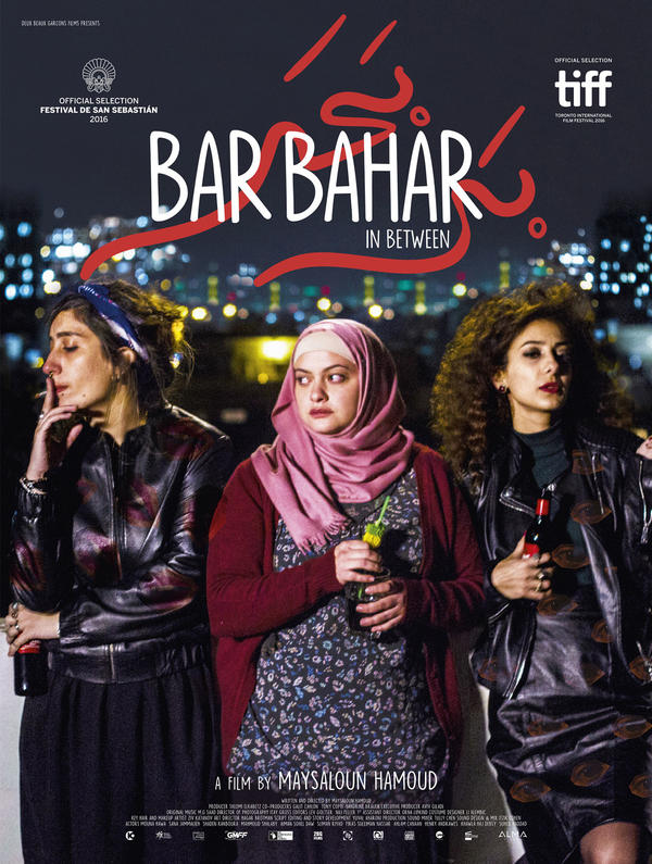 The Palestinian-Israeli movie <em>Bar Bahar</em> has won acclaim for its intimate portrayal of three Palestinian women living in Tel Aviv.