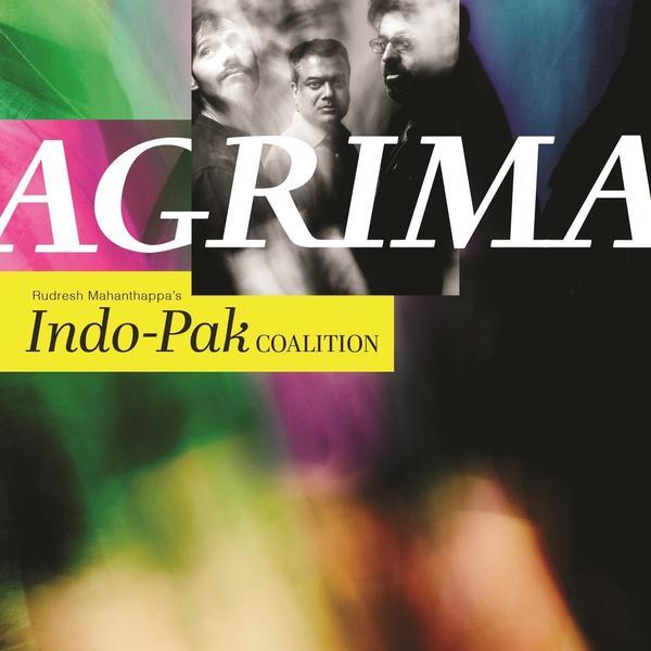 Rudresh Mahanthappa's Indo-Pak Coalition, <em>Agrima</em>