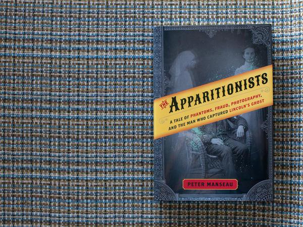 <em>The Apparitionists</em> by Peter Manseau.