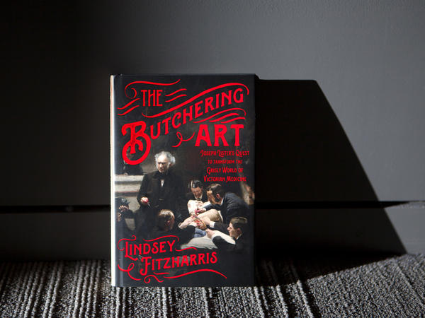 """The Butchering Art"" by Lindsey Fitzharris"