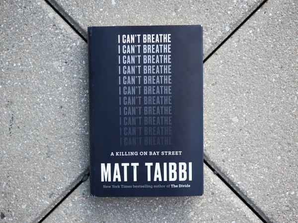 'I Can't Breathe' by Matt Taibbi