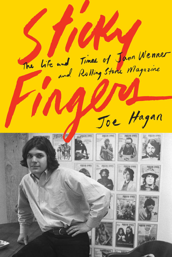 Front cover of <em>Sticky Fingers: The Life and Times of Jann Wenner and Rolling Stone Magazine</em>, by Joe Hagan.