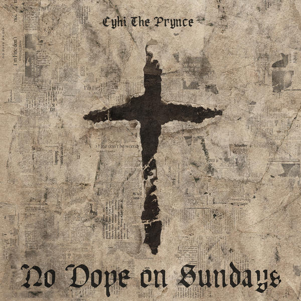 CyHi The Prynce, <em>No Dope on Sundays</em>