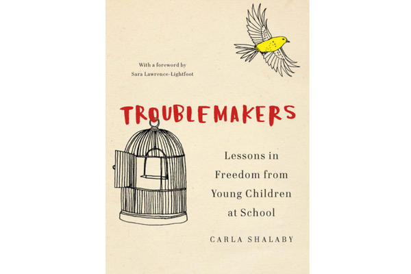 Carla Shalaby's book explores the lives of those kids who earn a reputation of being a troublemaker at school.