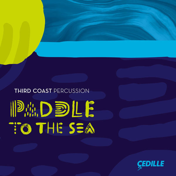 Third Coast Percussion's new album is <em>Paddle to the Sea</em>.