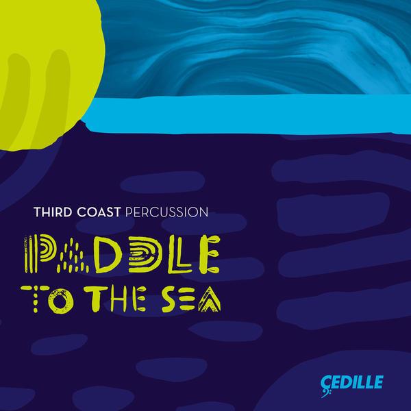 Third Coast Percussion's new album is <em>Paddle to the Sea</em>.