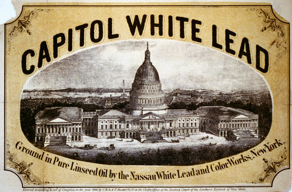 "Capitol White Lead paint advertisement from the 1860s. Lead used to be called the ""useful metal"" that could be added to many products, including paint."