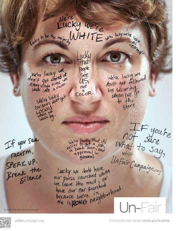 """One of the posters from the Un-Fair Campaign's anti-racism effort. <a href=""""http://unfaircampaign.org/"""">Click to see more</a>."""