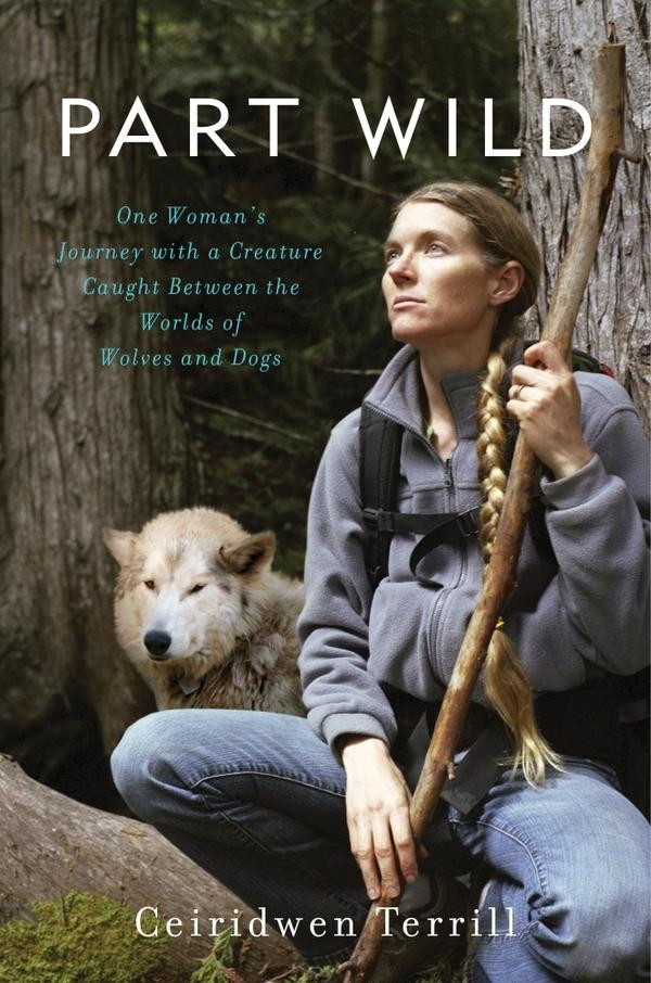 Ceiridwen Terrill, associate professor at Concordia University in Portland, Ore., wrote a book about her experience raising a wolf-dog.