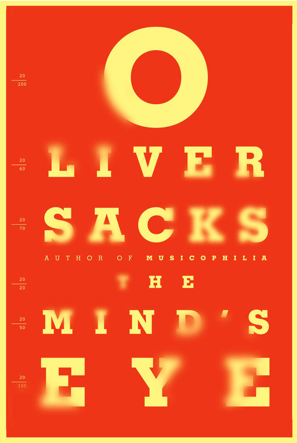 """<strong><em>The Mind's Eye</em></strong><strong> by Oliver Sacks: </strong>""""This book by the renown neuro-scientist is about how eyesight works in the brain and how it doesn't. When the author goes to the optometrist for a checkup and the eye chart starts doing strange things, he knows there is a problem. It spurs him on to research the miraculous phenomena of how we see."""""""