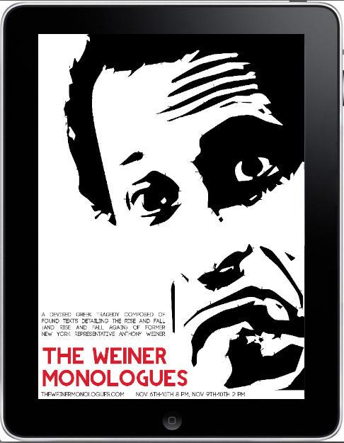 <em>The Weiner Monologues </em>plays in New York City Nov. 6-10.
