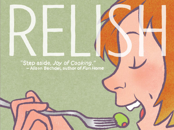 Lucy Knisley's <em>Relish</em> is a graphic memoir about how she discovered her love of food and cooking.
