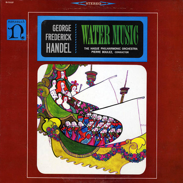 Pierre Boulez conducts George Frideric Handel's <em>Water Music</em>, released in 1964.