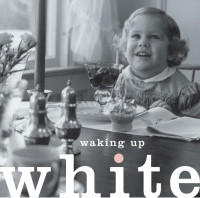 """In """"Waking Up White,"""" Debby Irving writes about her discoveries and how she began to question her long held assumptions about race and culture. (Courtesy)"""
