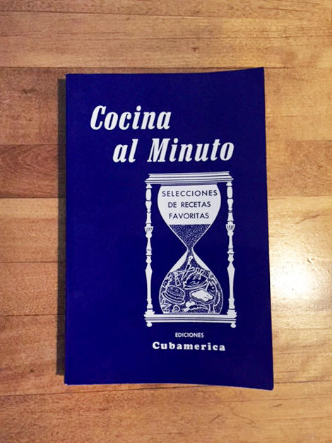 A copy of<em> Cocina al Minuto</em>. Over the years, Villapol revised the cookbook dozens of times, changing her recipes to reflect the realities, and scarcities, of life under the Cuban Revolution.
