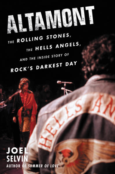 "The cover of ""Altamont The Rolling Stones, the Hells Angels, and the Inside Story of Rock's Darkest Day,"" by Joel Selvin. (Courtesy of Harpercollins)"