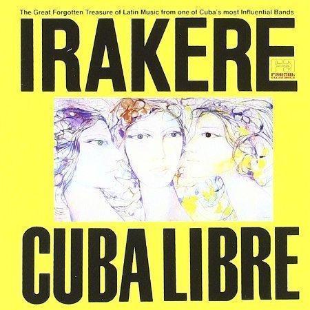 Irakere, <em>Cuba Libre</em>