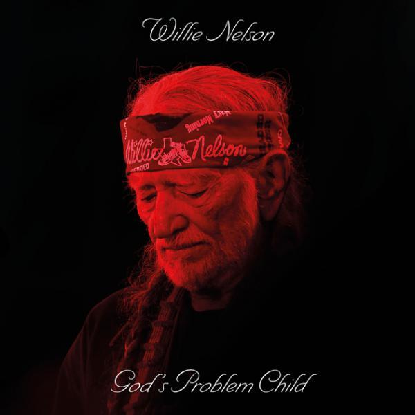 Willie Nelson: <em>God's Problem Child</em>