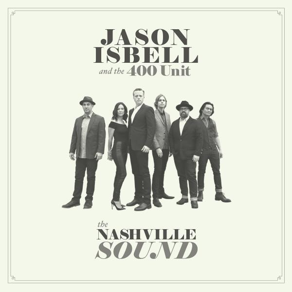 Jason Isbell & The 400 Unit, <em>The Nashville Sound</em>