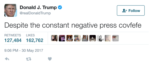 """A tweet by President Trump, which has been deleted, caused a stir with its mention of """"negative press covfefe."""""""