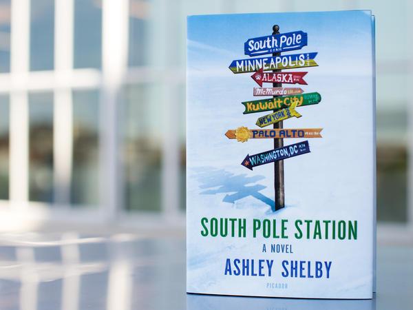 South Pole Station: A Novel, by Ashley Shelby. (Photo: Liam James Doyle/NPR)