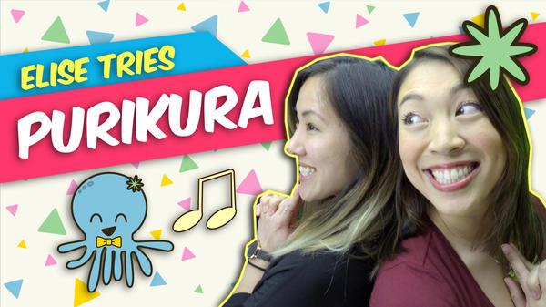 Elise Tries <em>purikura</em>, the original Snapchat.