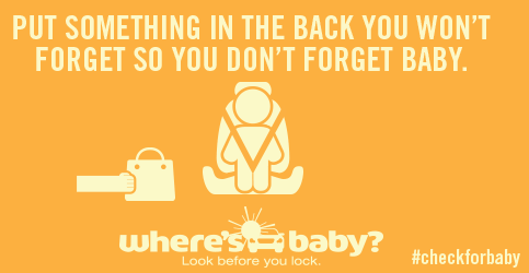 A government safety message urges parents to put something in their car's back seat so they won't forget a baby is there.