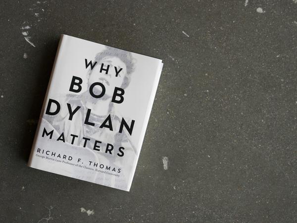 'Why Bob Dylan Matters' by Richard Thomas