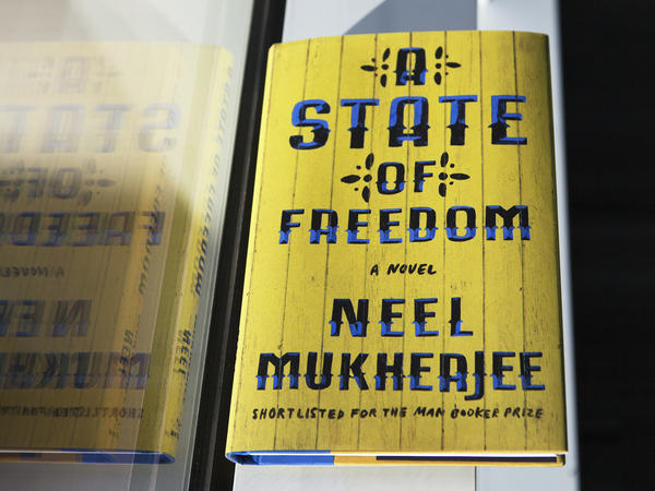 'A State Of Freedom,' by Neel Mukherjee.