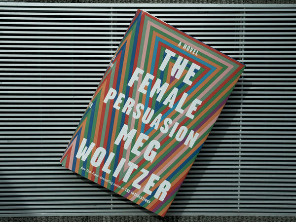 """The Female Persuasion"" by Meg Wolitzer"