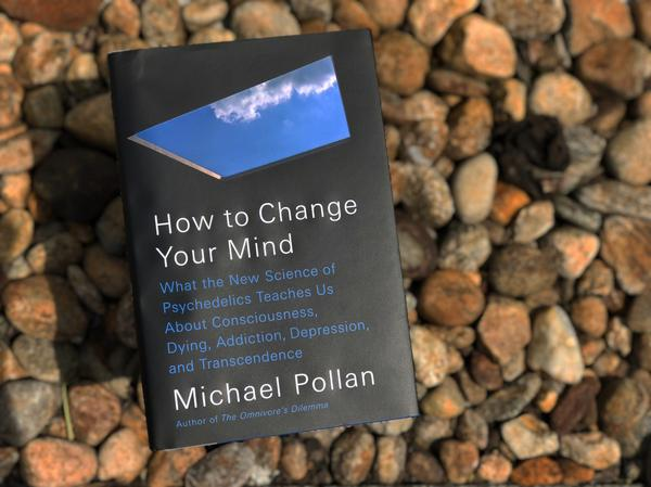 """""""How To Change Your Mind"""" by Michael Pollan. (Jeremy Rellosa for WBUR)"""