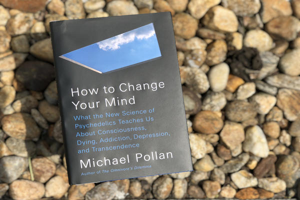 """How To Change Your Mind"" by Michael Pollan. (Jeremy Rellosa for WBUR)"