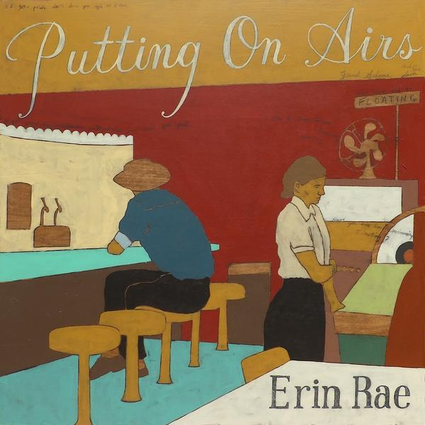 Erin Rae, <em>Putting On Airs</em>