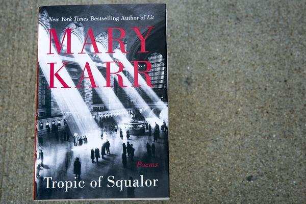 """Tropic of Squalor,"" poems by Mary Karr. (Robin Lubbock/WBUR)"
