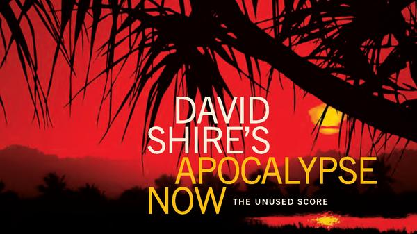 <em>David Shire's Apocalypse Now (The Unused Score) </em>is available now.